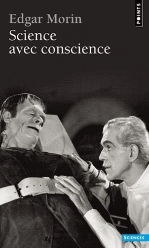 Edgar Morin - Science avec conscience.