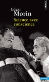 Edgar Morin - Science avec conscience.