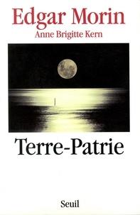 Edgar Morin et Anne-Brigitte Kern - Terre-patrie.