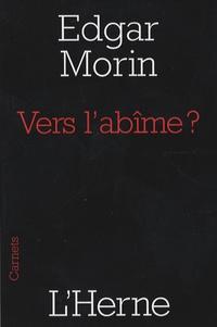Edgar Morin - Vers l'abîme ?.