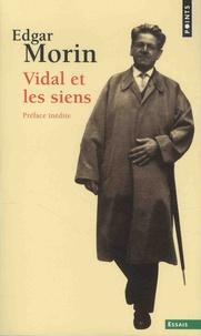 Edgar Morin - Vidal et les siens.