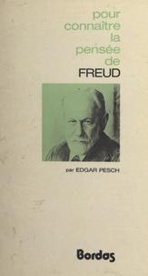Edgar Pesch et Jean Leduc - La pensée de Freud.