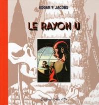 Edgar Pierre Jacobs - Le Rayon U.