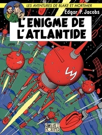 Edgar Pierre Jacobs - Les aventures de Blake et Mortimer  : L'énigme de l'Atlantide.