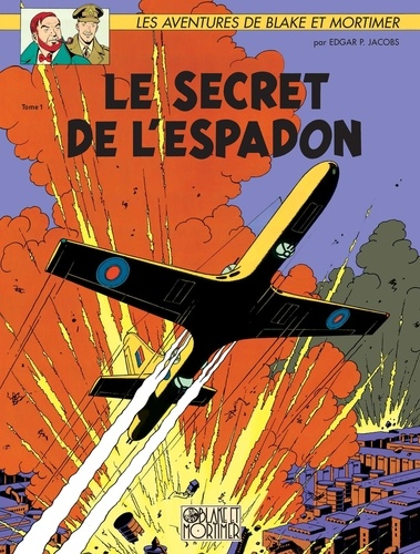 Edgar Pierre Jacobs - Les aventures de Blake et Mortimer  : Le secret de l'Espadon - Tome 1, La poursuite fantastique.