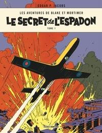 Edgar Pierre Jacobs - Les aventures de Blake et Mortimer Tome 1 : Le secret de l'Espadon - Tome 1, La poursuite fantastique.