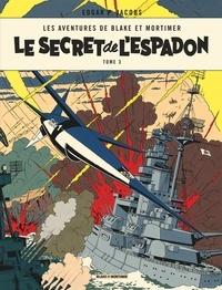 Edgar Pierre Jacobs - Les aventures de Blake et Mortimer Tome 3 : Le secret de l'espadon - SX1 contre-attaque.