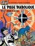 Edgar Pierre Jacobs - Les aventures de Blake et Mortimer Tome 9 : Le piège diabolique.