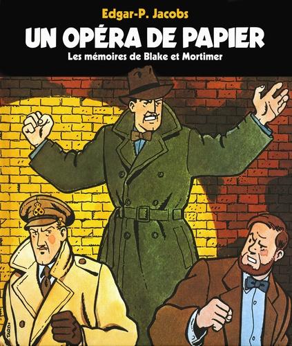 Edgar Pierre Jacobs - Un opéra de papier - Les mémoires de Blake et Mortimer.