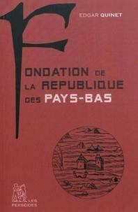 Edgar Quinet - Fondation de la République des Pays-Bas.