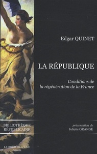 Edgar Quinet - La République - Conditions de la régénération de la France.