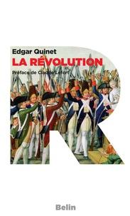 Edgar Quinet et Editions Belin - La révolution.