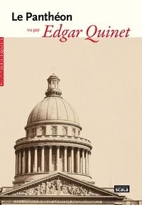Edgar Quinet - Le Panthéon vu par Edgar Quinet.
