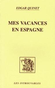 Edgar Quinet - Mes vacances en Espagne.