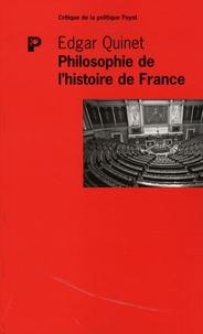 Edgar Quinet - Philosophie de l'histoire de France.