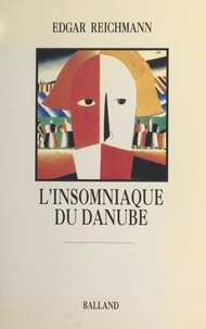 Edgar Reichmann - L'insomniaque du Danube.