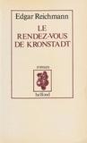 Edgar Reichmann - Le Rendez-vous de Kronstadt.