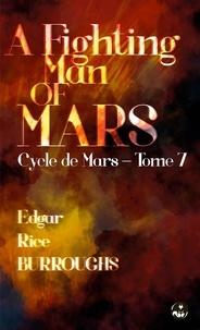 Edgar Rice Burroughs et Franck E. Schoonover - A Fighting Man of Mars - Contient une édition pour public dyslexique.