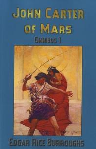 Edgar Rice Burroughs - John Carter of Mars - Omnibus 1.