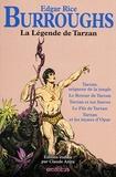Edgar Rice Burroughs - La Légende de Tarzan - Tarzan, seigneur de la jungle ; Le Retour de Tarzan ; Tarzan et ses fauves ; Le Fils de Tarzan ; Tarzan et les joyaux d'Opar.