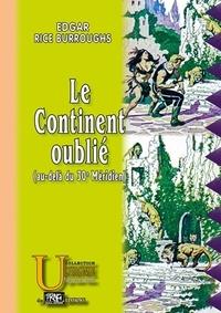 Edgar Rice Burroughs - Le continent oublié (au-delà du 30e méridien).