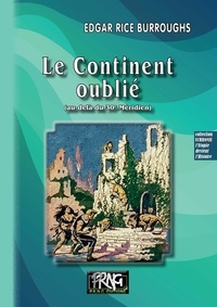 Edgar Rice Burroughs et Eric Chaplain - Le Continent oublié (au-delà du 30e Méridien).