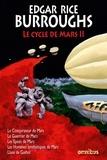 Edgar Rice Burroughs - Le Cycle de Mars Tome 2 : Le Conspirateur de Mars ; Le Combattant de Mars ; Les Epées de Mars ; Les Hommes synthétiques de Mars ; Llana de Gathol.