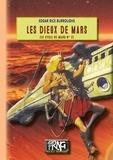 Edgar Rice Burroughs - Le Cycle de Mars Tome 2 : Les dieux de Mars.
