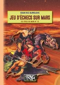 Edgar Rice Burroughs - Le Cycle de Mars Tome 5 : Jeux d'echecs sur Mars.