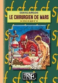 Edgar Rice Burroughs - Le Cycle de Mars Tome 6 : Le chirurgien de Mars.