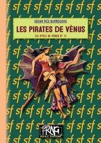 Edgar Rice Burroughs - Le cycle de Vénus Tome 1 : Les Pirates de Vénus.