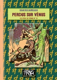 Edgar Rice Burroughs - Le cycle de Vénus Tome 2 : Perdus sur Vénus.