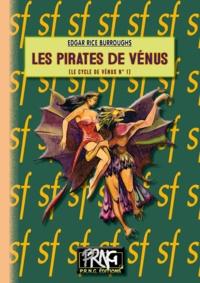Liens de téléchargement de livres électroniques Rapidshare Les pirates de venus 9782366341447 PDB FB2 RTF par Edgar Rice Burroughs