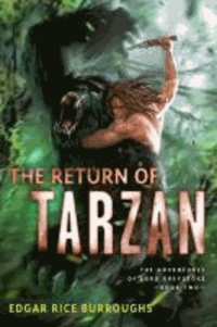 Edgar Rice Burroughs - Return of Tarzan - The Adventures of Lord Greystoke, Book Two.