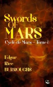 Edgar Rice Burroughs et Franck E. Schoonover - Swords of Mars - Contient une édition pour public dyslexique.