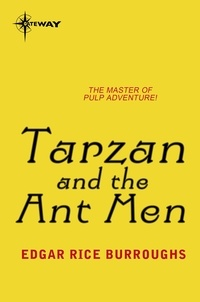Edgar Rice Burroughs - Tarzan and the Ant Men.
