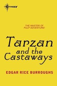 Edgar Rice Burroughs - Tarzan and the Castaways.