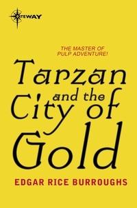 Edgar Rice Burroughs - Tarzan and the City of Gold.