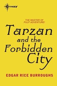 Edgar Rice Burroughs - Tarzan and the Forbidden City.