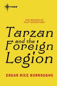 Edgar Rice Burroughs - Tarzan and the Foreign Legion.