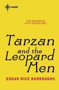 Edgar Rice Burroughs - Tarzan and the Leopard Men.