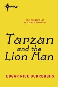 Edgar Rice Burroughs - Tarzan and the Lion Man.