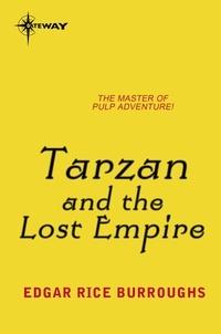Edgar Rice Burroughs - Tarzan and the Lost Empire.
