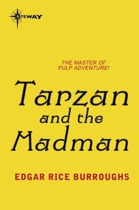Edgar Rice Burroughs - Tarzan and the Madman.