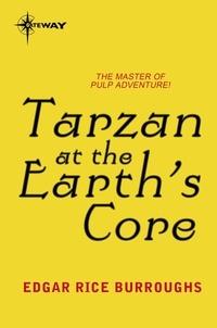 Edgar Rice Burroughs - Tarzan at the Earth's Core.
