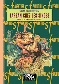 Edgar Rice Burroughs - Tarzan chez les singes.