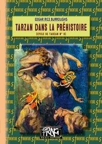 Edgar Rice Burroughs - Tarzan dans la Préhistoire - Le cycle de Tarzan n° 8.