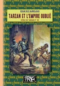 Edgar Rice Burroughs - Tarzan et l'Empire oublié - Le cycle de Tarzan n° 12.