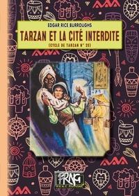 Edgar Rice Burroughs - Tarzan et la Cité Interdite (cycle de Tarzan n° 20).