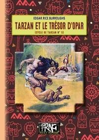 Edgar Rice Burroughs - Tarzan et le Trésor d'Opar.